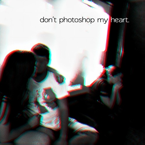 Dont_photoshop_my_heart_4_mixtape